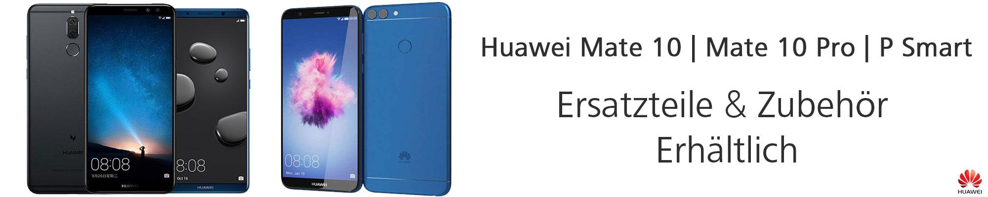 Neue Ersatzteile und Zubehör verfügbar fur Huawei Mate 10, Mate 10 Pro and P Smart