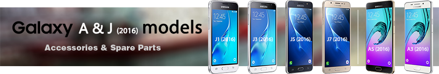 Spare parts & Accessories for the new Samsung Galaxy J & A 2016 Models