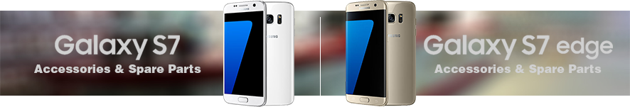 Samsung Galaxy S7 and Galaxy S7 Edge parts and accessories