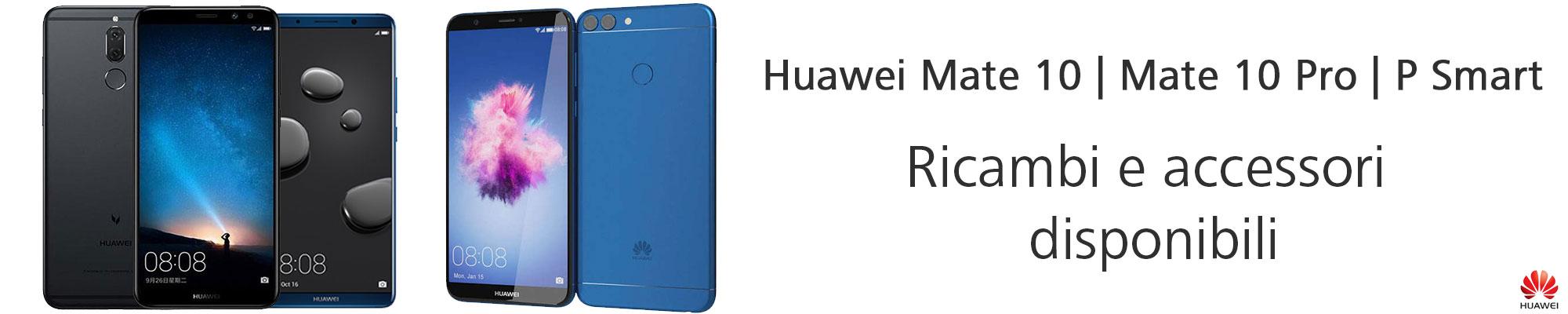 Nuovi pezzi di ricambio e accessori disponibili Huawei Mate 10, Mate 10 Pro e P Smart
