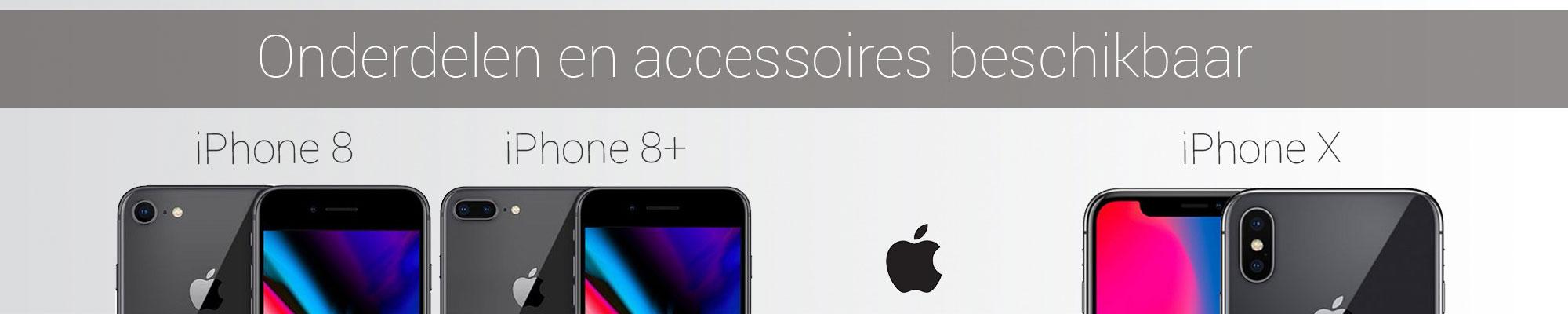 Onderdelen en accessoires voor de iPhone 8, iPhone 8+ en iPhone X beschikbaar